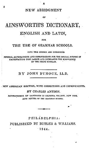 A new abridgement of Ainsworth's dictionary, English: Ainsworth, Robert, 1660-1743,Dymock,