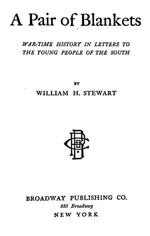 A pair of blankets; war-time history in: Stewart, William H.
