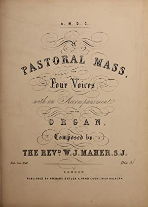 A pastoral Mass, for four voices, with: Maher, William J.