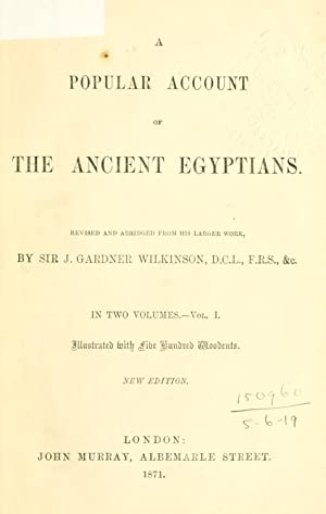 A popular account of the ancient Egyptians: Wilkinson, John Gardner,