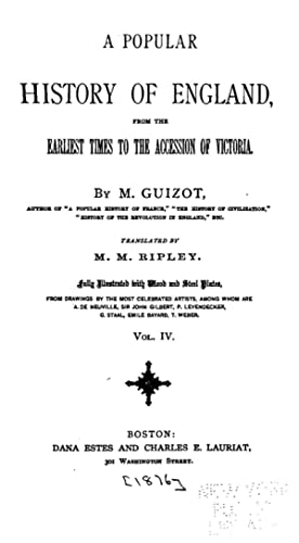 A popular history of England, from the: Guizot, M. (Franc?ois),