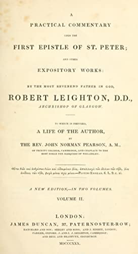 A practical commentary upon the First epistle: Leighton, Robert, 1611-1684,Pearson,
