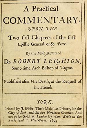A practical commentary upon the two first: Leighton, Robert, 1611-1684