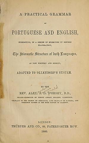 A practical grammar of Portuguese and English,: D'Orsey, Alex. J.