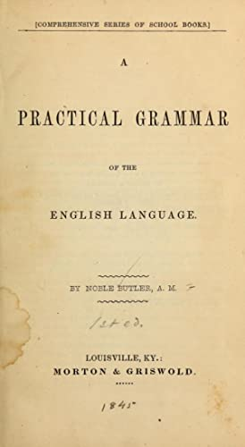 A practical grammar of the English language: Butler, Noble, 1819-1882