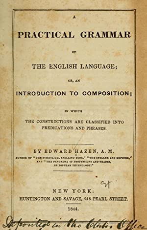 A practical grammar of the English language;: Hazen, Edward. [from