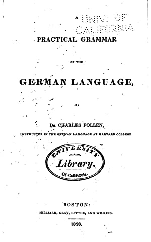 A practical grammar of the German language: Follen, Charles, 1796-1840