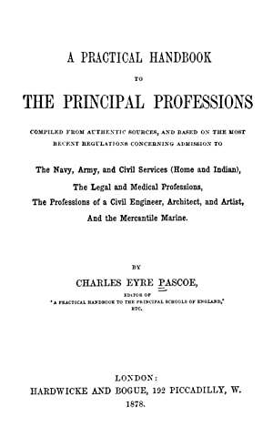 A practical handbook to the principle professions: Pascoe, Charles Eyre