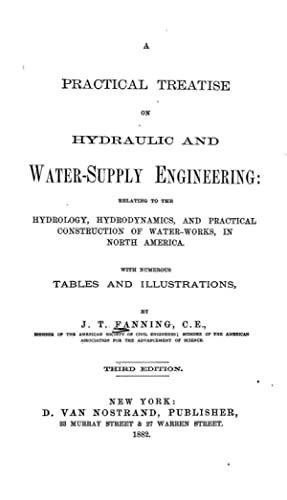 A practical treatise on hydraulic and water-supply: Fanning, John Thomas,