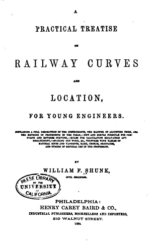 A practical treatise on railway curves and: Shunk, William Findlay,