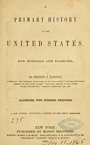 A primary history of the United States.: Lossing, Benson John,