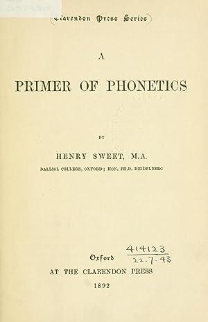 A primer of phonetics (1892) [Reprint]: Sweet, Henry, 1845-1912