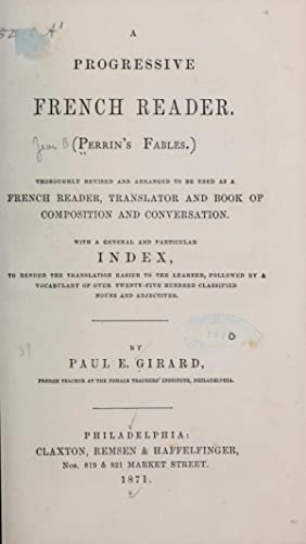 A progressive French reader. (Perrin's fables.) Thoroughly: Perrin, Jean Baptiste,