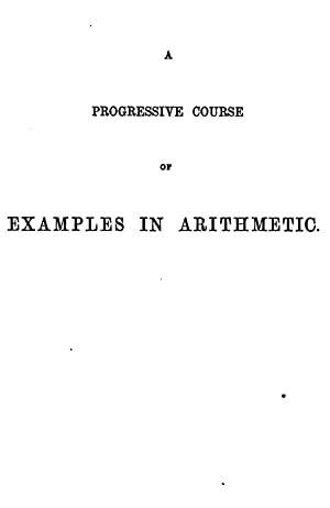 A progressive course of examples in arithmetic: James Watson