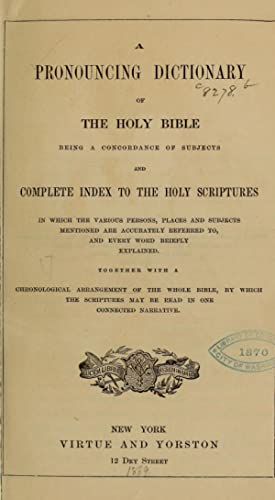 A pronouncing dictionary of the Holy Bible