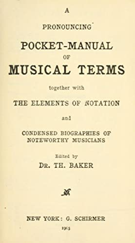 A pronouncing pocket-manual of musical terms, together: Baker, Theodore, 1851-1934