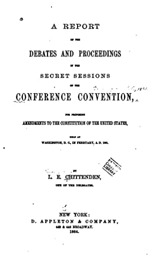 A report of the debates and proceedings: Chittenden, Lucius Eugene,