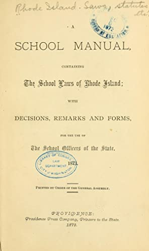 A school manual, containing the school laws: Rhode Island