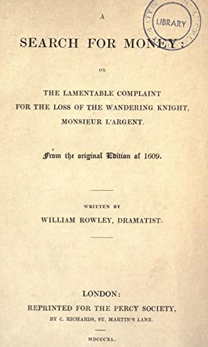 A search for money : or, The: Rowley, William, 1585?-1642?,Collier,