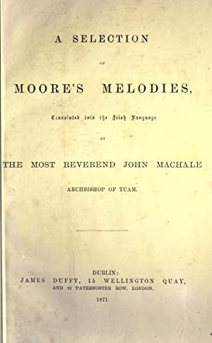 A selection of Moore's melodies : translated: Moore, Thomas, 1779-1852,MacHale,