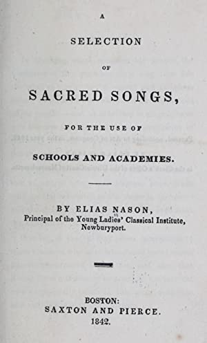 A selection of sacred songs, for the: Nason, Elias, [from