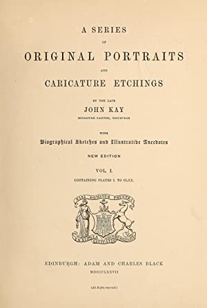 A series of original portraits and caricature: Kay, John, 1742-1826,Paton,