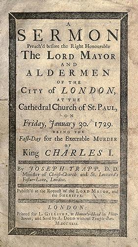 A sermon preach'd before the Right Honourable: Trapp, Joseph, 1679-1747
