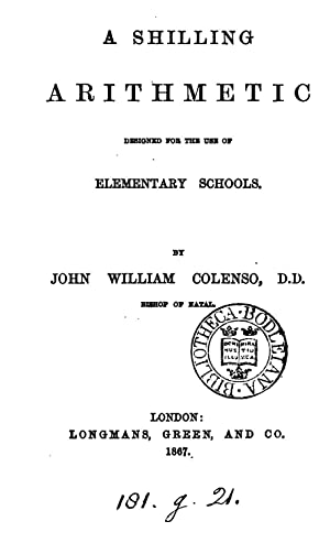 A shilling arithmetic (1867) [Reprint]: John William Colenso