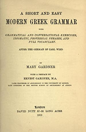 A short and easy modern Greek grammar: Gardner, Mary, Mrs,Wied,