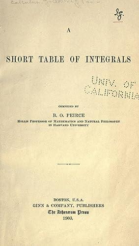 A short table of integrals (1903) [Reprint]: Peirce, B. O.
