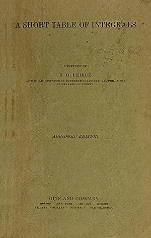 A short table of integrals (1914) [Reprint]: Peirce, B. O.