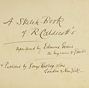 A sketch-book of R. Caldecott's (1880) [Reprint]: Caldecott, Randolph, 1846-1886,Evans,