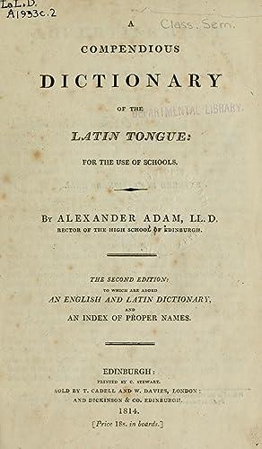 A compendious dictionary of the Latin tongue,: Adam, Alexander, 1741-1809