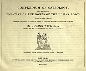 A compendium of osteology; being a systematic: Witt, George