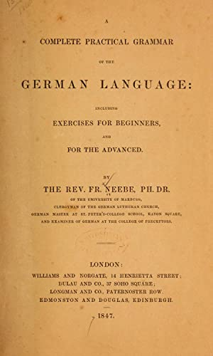 A complete practical grammar of the German: Neebe, Friedrich, d.