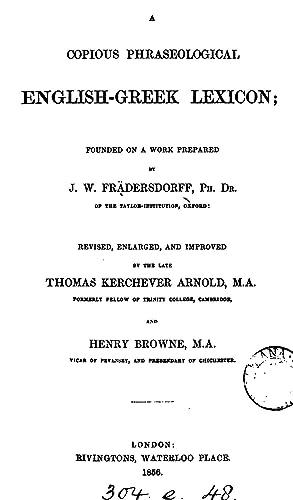 A copius phraseological English-Greek lexicon, founded on: J Wilhelm Fraedersdorff
