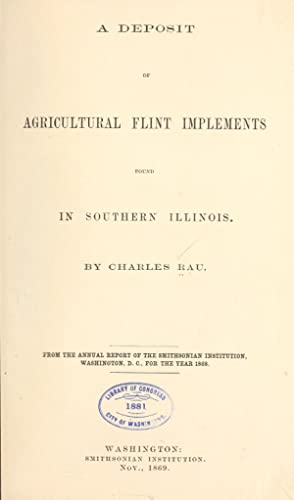 A deposit of agricultural flint implements found: Rau, Charles, 1826-1887