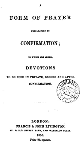 A form of prayer preparatory to Confirmation;
