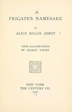 A frigate's namesake (1901) [Reprint]: Abbot, Alice Balch,