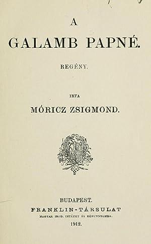 A galamb papné : regény (1912) [Reprint]: Móricz, Zsigmond, 1879-1942