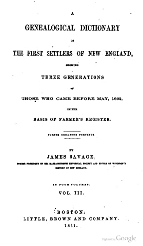 A genealogical dictionary of the first settlers: Savage, James, 1784-1873,Farmer,