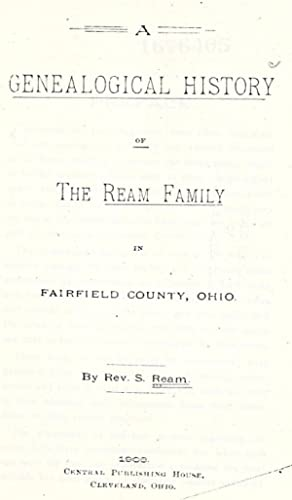 A genealogical history of the Ream family: Ream, S