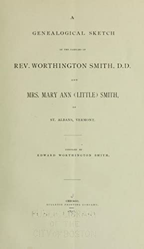 A genealogical sketch of the families of: Smith, Edward Worthington