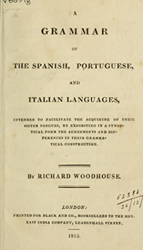 A grammar of the Spanish, Portuguese, and: Woodhouse, Richard