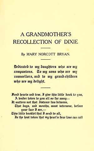 A grandmother's recollection of Dixie (1912) [Reprint]: Bryan, Mary Norcott,