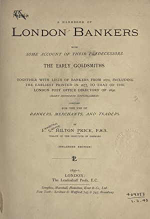 A handbook of London bankers, with some: Price, F. G.