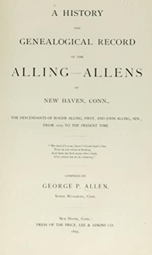 A history and genealogical record of the: Allen, George P.,