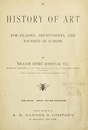 A history of art for classes, art-students,: Goodyear, W. H.