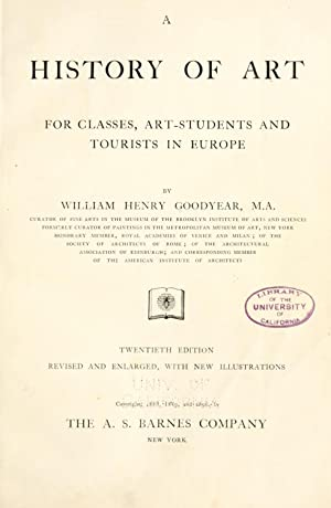 A history of art, for classes, art-students,: Goodyear, W. H.
