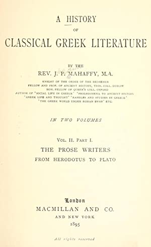 A history of classical Greek literature (1895): Mahaffy, John Pentland,